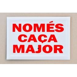 20 x 30 NOMÉS CAÇA MAJOR