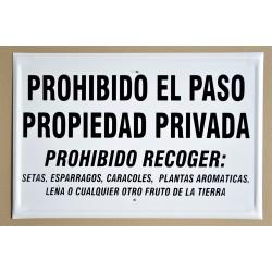 PROHIBIDO EL PASO. PROPIEDAD PRIVADA. PROHIBIDO RECOGER