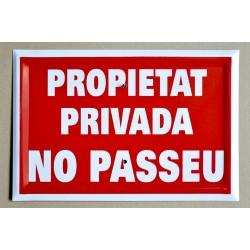 PROPIETAT PRIVADA. NO PASSEU