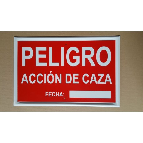 PELIGRO - ACCIÓN DE CAZA